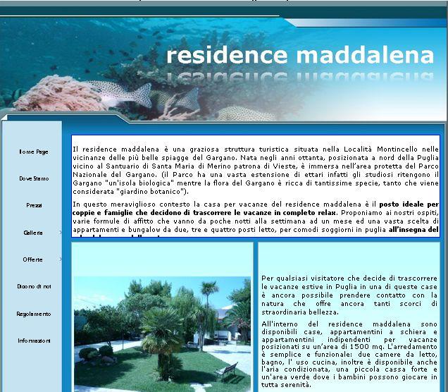 www.garganoresidence è nato nel 2003, questa è l'evoluzione della genesi, seconda pagina web delle case vacanza residence maddalena di Vieste, situate in puglia nel gargano, on line dal 2006 al 2013